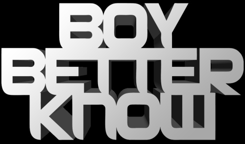 BOY BETTER KNOW BBK