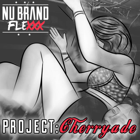 NU BRAND FLEXXX - 'PROJECT CHERRYADE' OFFICIAL VIDEO