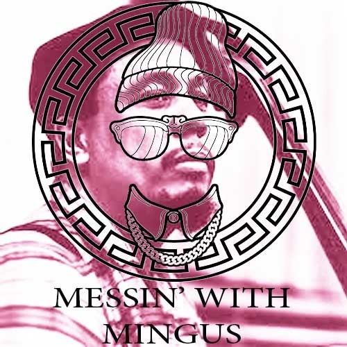 MESSIN WITH minGUS